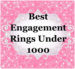 Best Engagement Rings Under 1000