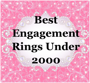 Best Engagement Rings Under 2000