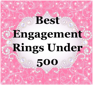 Best Engagement Rings Under 500